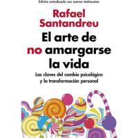 El arte de no amargarse la vida, Rafael Santandreu, Autoayuda