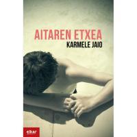 Aitaren Etxea (Euskadi literatura saria 2020) , Karmele Jaio, Ficción