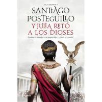 Y Julia retó a los dioses, Santiago Posteguillo, Ficción
