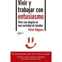Vivir y trabajar con entusiasmo: Vivir con alegría en una sociedad de tarados, Victor Küppers, Autoayuda