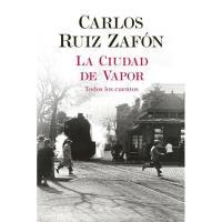 La Ciudad de Vapor, Carlos Ruiz Zafón, Ficción