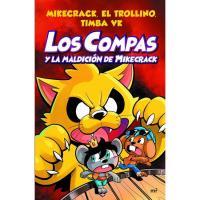 Los compas y la maldición de Mikecrack.  Mikecrack, El Trollino y Timba Vk,  Infantil