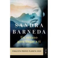 Un océano para llegar a ti (Finalista Premio Planeta 2020), Sandra Barneda, Ficción