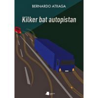 Kilker bat autopistan, Bernardo Atxaga, Ficción