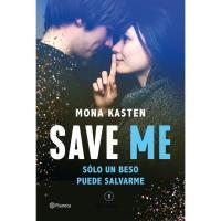 Save me (serie Save 1) , Mona Kasten, Juvenil