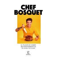 El placer de comer sin remordimientos, Chef Bosquet, Cocina