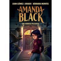 Amanda Black: Una herencia peligrosa,  Juan-Gómez Jurado, Bárbara Montes