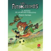 Futbolísimos 19: El misterio de las brujas futbolistas