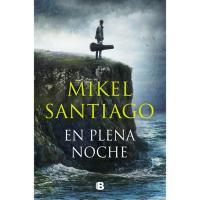 En plena noche, Mikel Santiago, Ficción